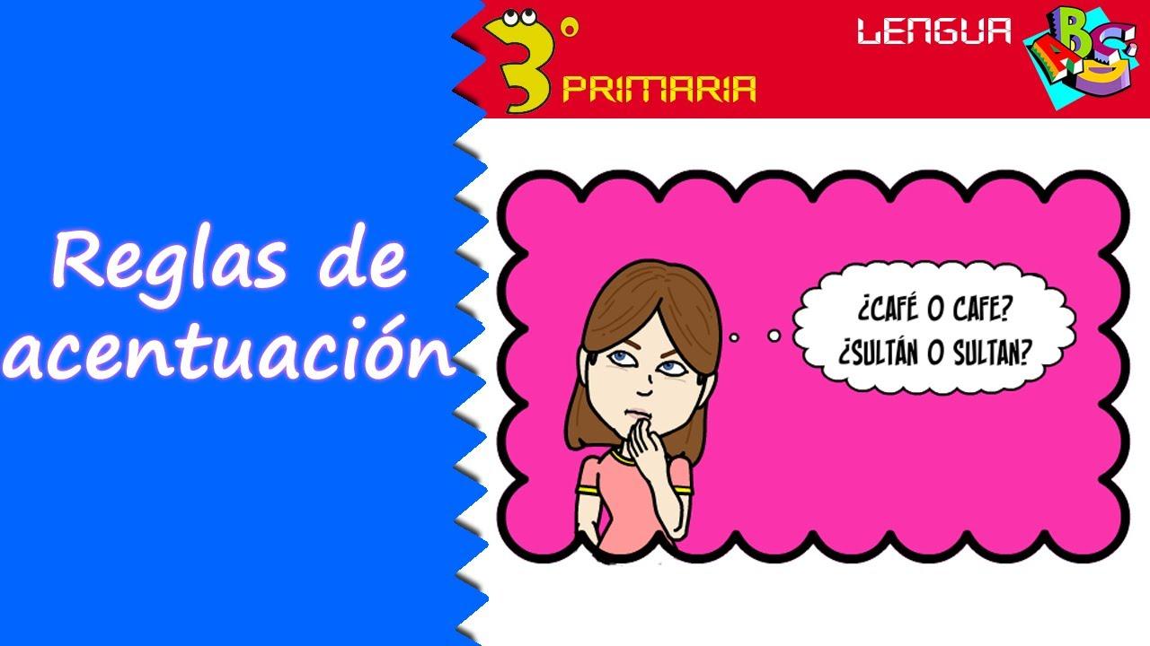 Lengua Castellana. 3º Primaria. Tema 10. Reglas de acentuación