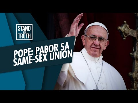 [GMA]  Stand for Truth: Pope Francis, pabor sa same-sex union!