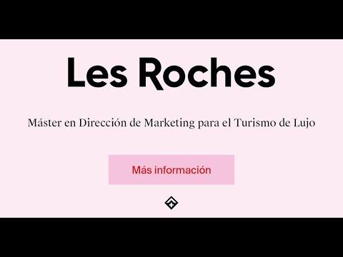 Máster en Dirección de Marketing para el Turismo de Lujo en Les Roches Marbella Global Hospitality Education