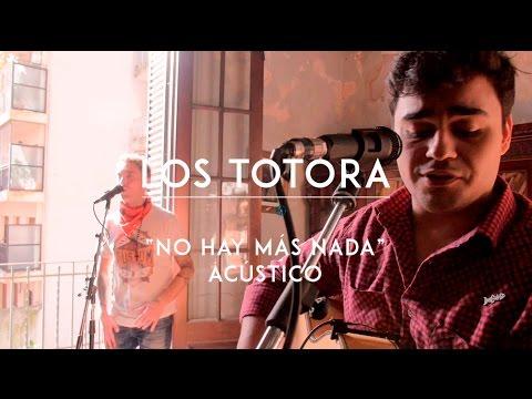 Los Totora video No hay más nada - CMTV Acústico 2016
