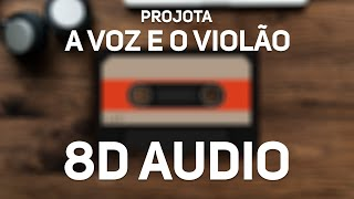Projota   A Voz E O Violão (8D Audio)