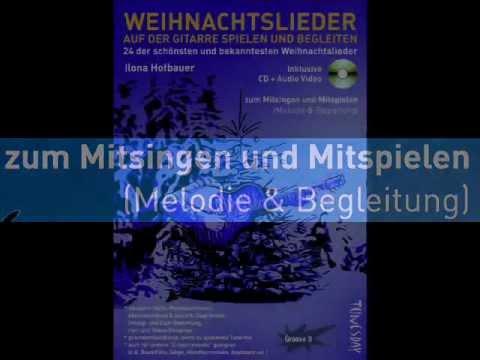 Weihnachtslieder auf der Gitarre spielen und begleiten - Notenheft mit 2 CDs (AudioVideo)