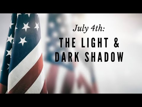 The Light & Dark Shadow of the American Soul – Christopher Naughton – July 5, 2020