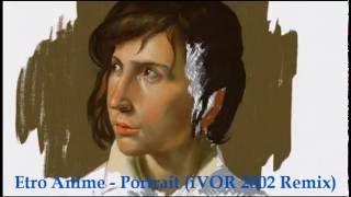 Etro Anime - Portrait (iVOR 2002 Remix)