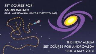 Sithu Aye - Set Course for Andromeda!!!