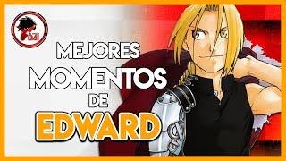 FMAB: Los MEJORES MOMENTOS De EDWARD ELRIC