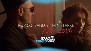 TROPICO BAND FEAT. MINISTARKE - NE ZOVI (OFFICIAL VIDEO)