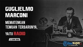 KABAR APA HARI INI: Guglielmo Marconi Mematenkan Temuan Terbarunya yaitu Radio
