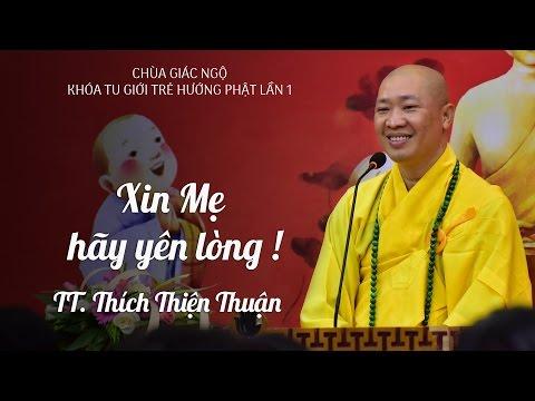 Khóa tu Tuổi Trẻ Hướng Phật lần thứ 1: Xin mẹ hãy yên lòng - TT. Thích Thiện Thuận