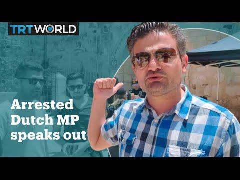 Dutch MP arrested in Jerusalem speaks out