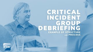 Critical Incident Group Debriefing: Example of Structure and Process (2019)