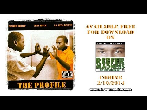 The Profile - @Tension_Relief, @DaGrymReefer, @MissJoyceMusic #ReeferMadness
