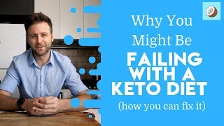Why You Might Be Failing with a KETO DIET (how to fix it)