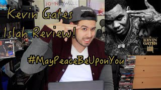 Kevin Gates - Islah (Album Review)