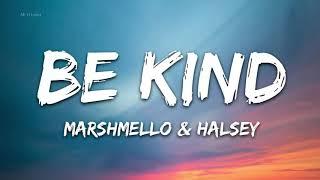 Marshmello & Halsey - Be Kind (Lyrics) - 1hour lyrics