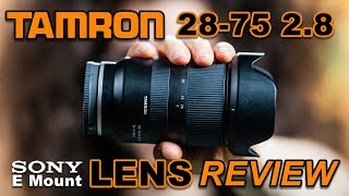 TAMRON 28-75 2.8 Review for Sony E Mount | Better Than Sony