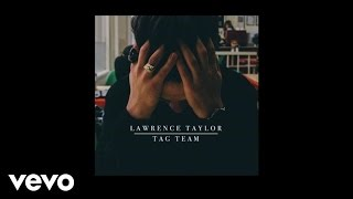 Lawrence Taylor   Tag Team (Official Audio)