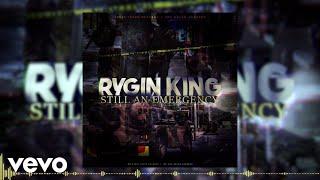 Rygin King   Still An Emergency (Audio Video)