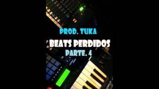 Tuka_Prod.- BEATS PERDIDOS ( parte 4 )