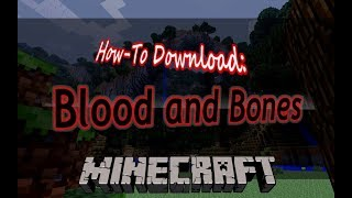 how to download blood and bones modpack for minecraft - TH-Clip