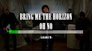 Bring Me the Horizon - Oh No - Karaoke (26) [Original Instrumental]