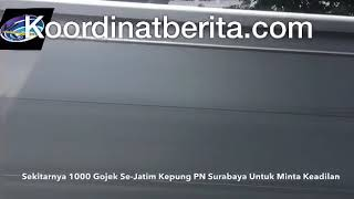 Sekitar 1000 Gojek Se-Jatim Kepung PN Surabaya Untuk Minta Keadilan