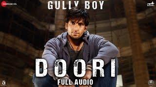 Doori - Full Audio | Gully Boy | Ranveer Singh  Alia Bhatt | Javed Akhtar | DIVINE | Rishi Rich