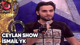 Ceylan Show İsmail YK