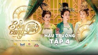 BỔN CUNG GIÁ LÂM  - BTS TẬP 4 | Thu Trang, Trường Giang, Diệu Nhi, Sĩ Thanh, La Thành, Hoàng Phi