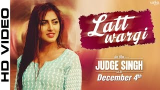 Latt Wargi - Ravinder Grewal - Judge Singh LLB - Harf Cheema - Latest Punjabi Song 2015