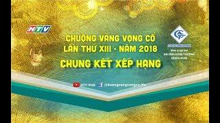 HTV Chuông Vàng Vọng Cổ 2018 | CHUNG KẾT XẾP HẠNG | CVVC 2018 | 30/09/2018