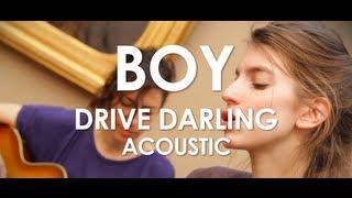 Boy - Drive Darling - Acoustic [ Live in Paris ]