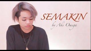 Aki Covers || Semakin   Siti Sarah