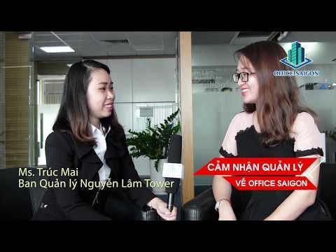 Cảm nhận về Office Saigon từ Quản lý tòa nhà Nguyễn Lâm Tower Quận 8