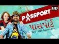 Passport FULL MOVIE New Gujarati Film 2018 Malhar Thakar Anna Ador