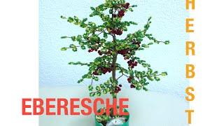 EBERESCHE im HERBST. Teil 1/2. Perlenbäume. DIY. Anna's Perlen