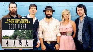 Drew Holcomb and the Neighbors | The Wine We Drink