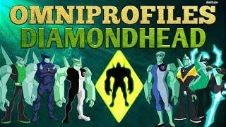 OmniProfiles : Diamondhead | Ben 10 | Alien Force | Ultimate Alien | Omniverse | 2018 | HD