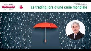 Le Trading lors d'une Crise Mondiale