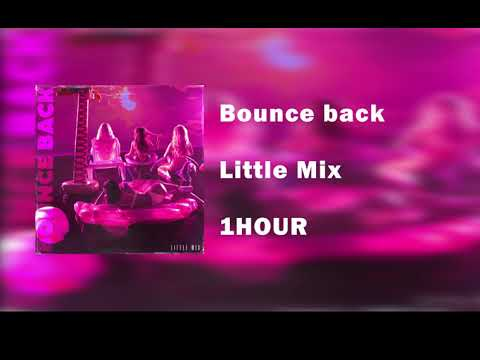 Little Mix - Bounce Back [ 1 HOUR ]