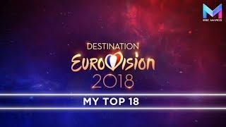 Destination Eurovision 2018 - MY TOP 18 | France Eurovision 2018