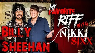 My Favorite Riff with Nikki Sixx: Billy Sheehan (Mr. Big & The Winery Dogs)