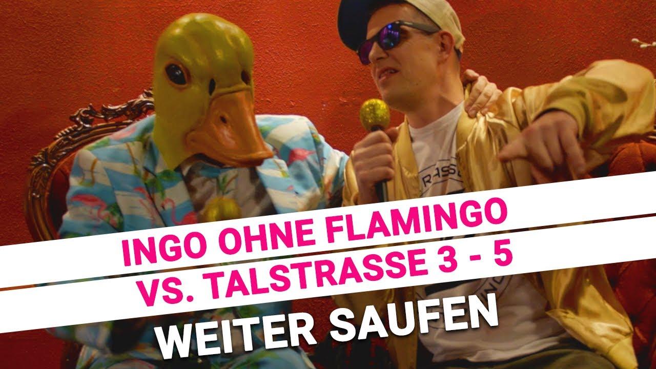 Ingo Ohne Flamingo vs. Talstrasse 3-5 – Weiter Saufen