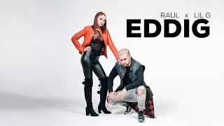 RAUL x LIL G - EDDIG [Official Video]