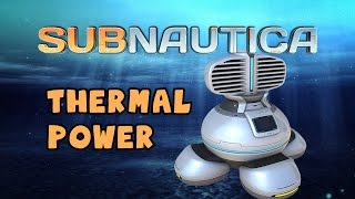 Subnautica - Thermal Power