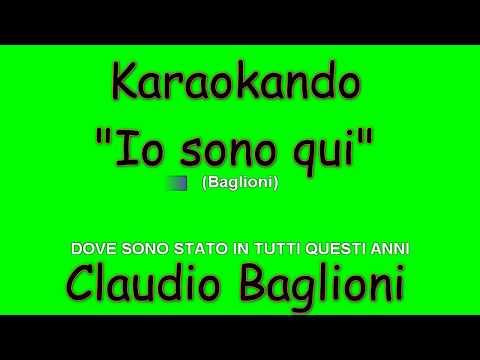 , title : 'Karaoke Italiano - Io sono qui - Claudio Baglioni ( Testo )'