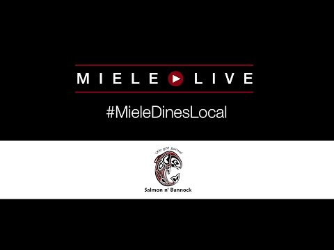 #MieleDinesLocal presents: Salmon n Bannock Bistro with Chef Janine Delorme Bird