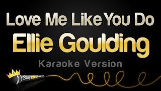 Ellie Goulding – Love Me Like You Do (Karaoke Version)