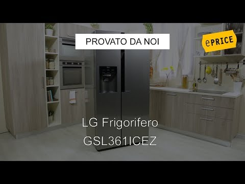 ePRICE Video Recensione Frigorifero Side by Side LG GSL361ICEZ