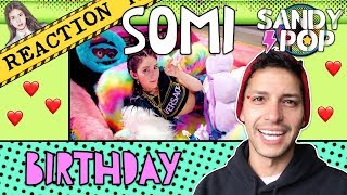 SOMI (전소미)   'BIRTHDAY' MV REACTION
